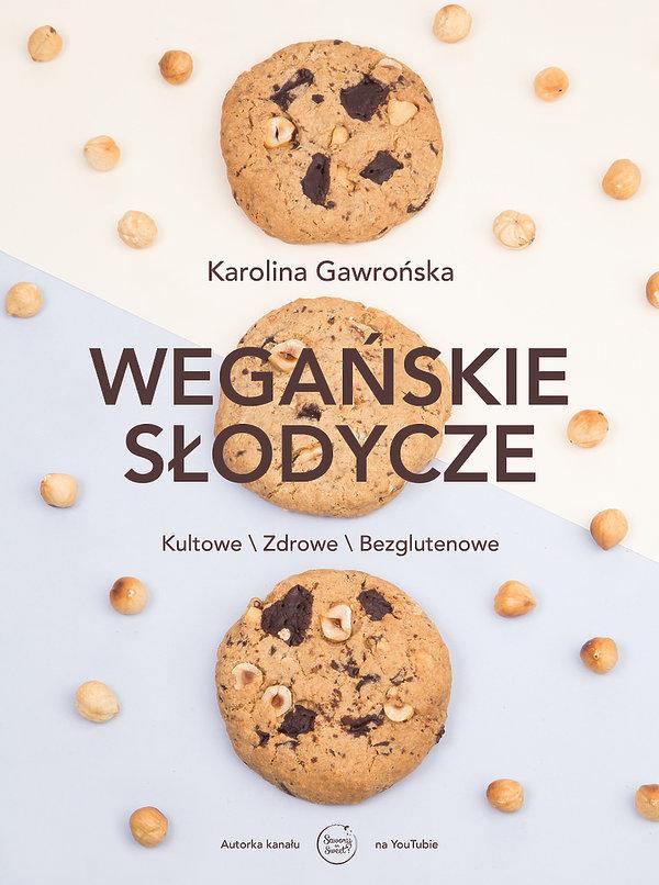 nowości książki kulinarne premiera październik jesień 2018, Karolina Gawrońska, Wegańskie słodycze. Kultowe, zdrowe, bezglutenowe, Buchmann