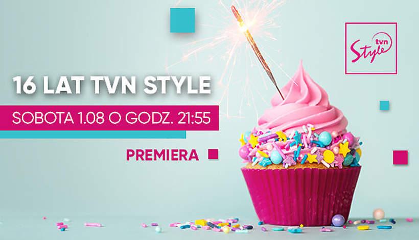 16 urodziny Tvn Style