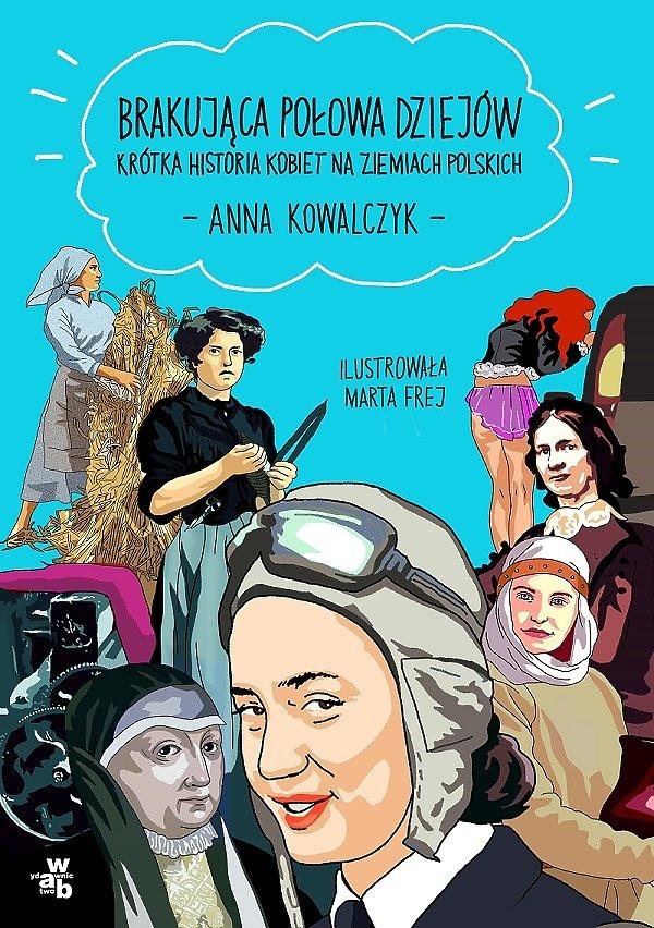 Brakująca połowa dziejów, Anna Kowlaczyk, Marta Fray.