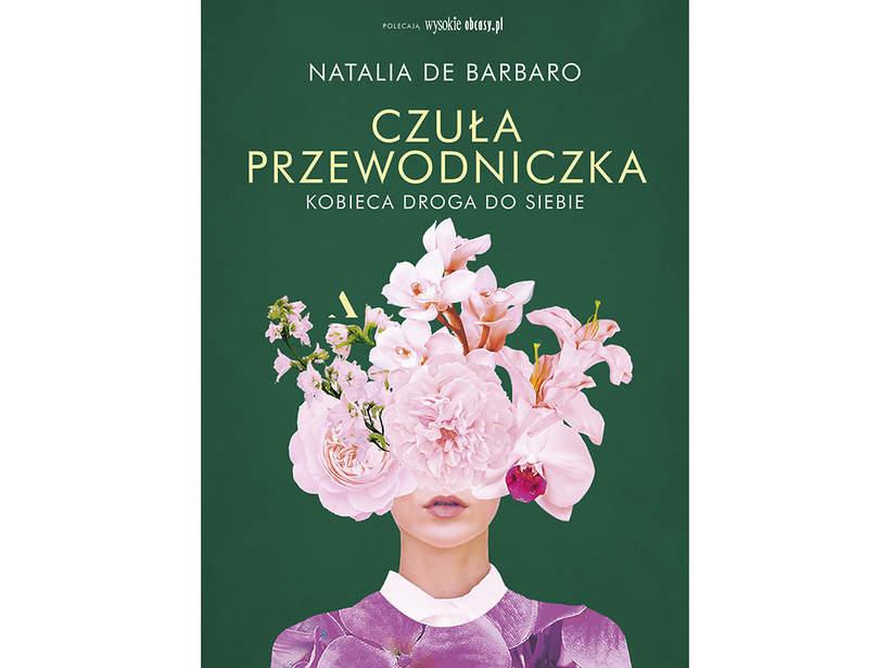 """""""Czuła Przewodniczka. Kobieca droga do siebie"""", Nataliade Barbaro,Agora 2021"""