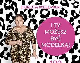 Dorota Wellman, I ty możesz być modelką, książka