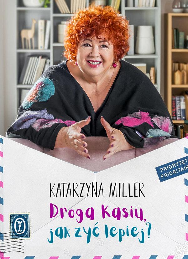 Droga Kasiu, jak żyć lepiej?, Katarzyna Miller