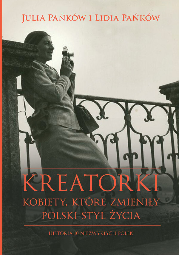 Książka Kreatorki. Kobiety, które zmieniły polski styl życia, Julia Pańków, Lidia Pańków