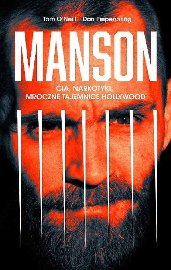 Książka MansonMANSON. CIA, NARKOTYKI, MROCZNE TAJEMNICE HOLLYWOOD, Tom O'Neill, Dan Piepenbring