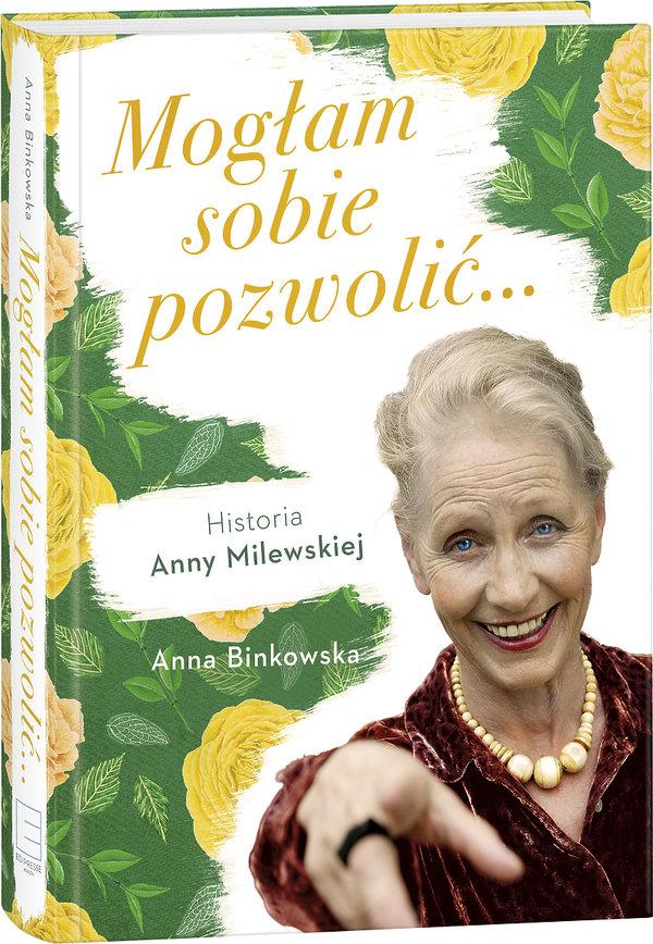 Książka Mogłam sobie pozwolić, Anna Milewska