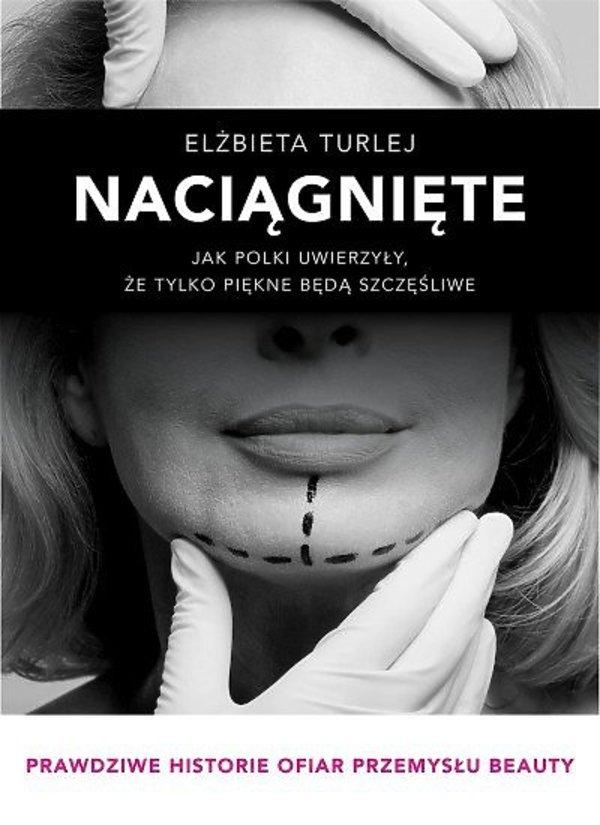 "książka ""Naciągnięte"", Elżbieta Turlej"