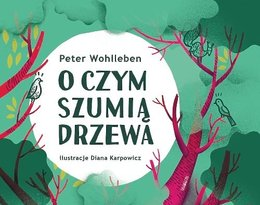 Książka O czym szumią drzewa