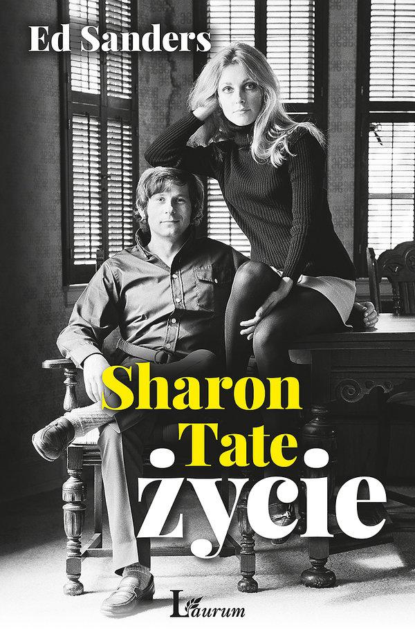 Książka Sharon Tate. Życie, Ed Sanders, wyd. Laurum