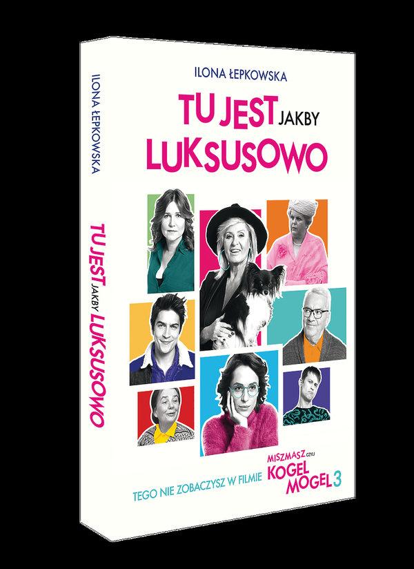 Książka Tu jest jakby luksusowo, Ilona Łepkowska