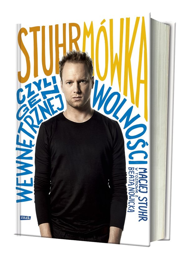 """książka""""Stuhrmówka, czyli gen wewnętrznej wolności. Maciej Stuhr w rozmowie z Beatą Nowicką"""", Wydawnictwo Znak 2015"""