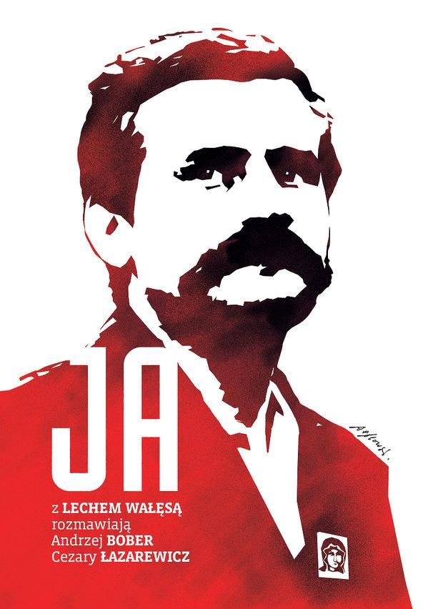 """Lech Wałęsa książka """"Ja. Rozmowa z Lechem Wałęsą"""""""