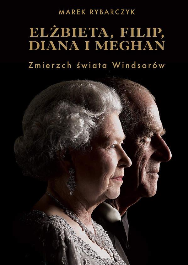 """M.Rybarczyk książka """"Elżbieta, Filip, Diana i Meghan"""""""