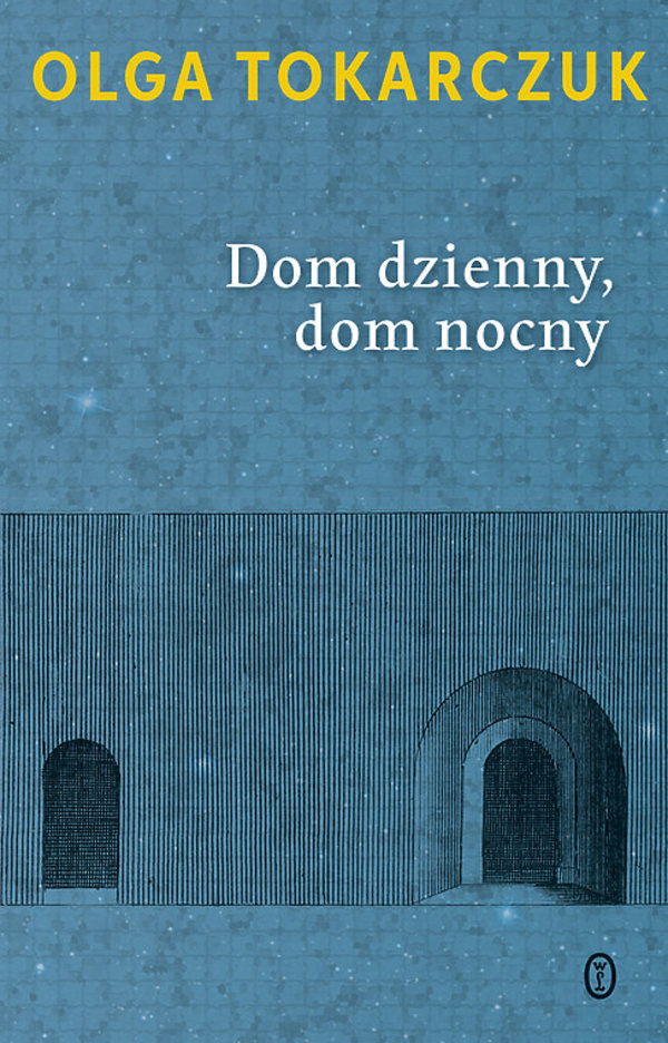 Olga Tokarczuk, Dom dzienny, dom nocny