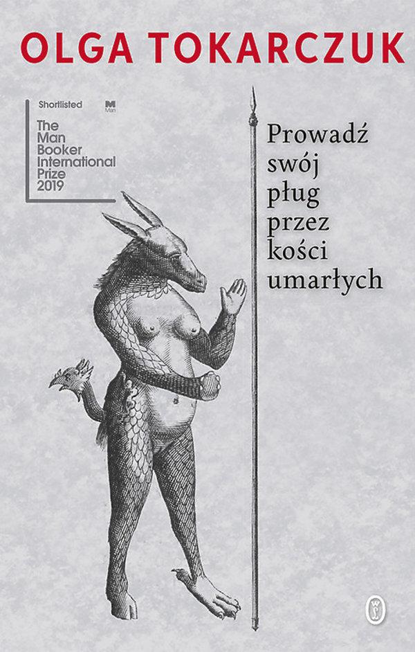 Olga Tokarczuk, Prowadź swój pług przez kości umarłych