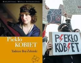 Piekło kobiet z 1929 roku. Tadeusz Boy-Żeleński o prawie do aborcji!