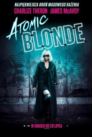 plakat filmu Atomic Blonde. Monolith Films