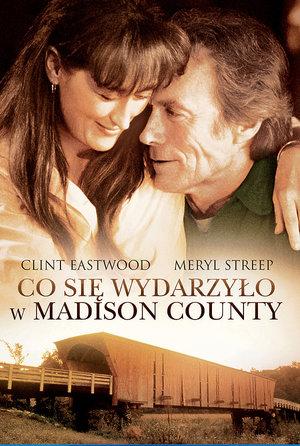 plakat filmu Co się wydarzyło w Madison County/Galapagos Films