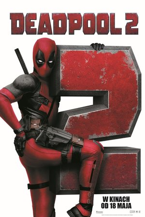 plakat filmu Deadpool 2. Ryan Reynolds