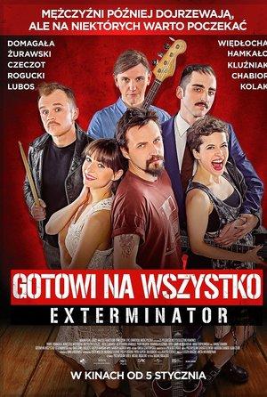 plakat filmu Gotowi na wszystko. Exterminator, reż. Michał Rogalski