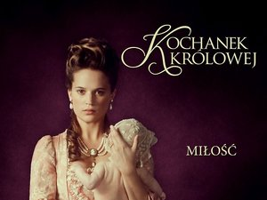 plakat filmu Kochanek królowej. Alicia Vikander
