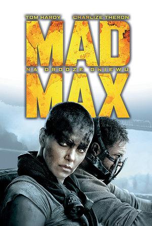 plakat filmu Mad Mx: Na drodze gniewu/Galapagos Films