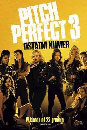 plakat filmu Pitch Perfect 3. United International Pictures