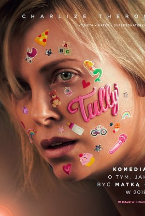 plakat filmu Tully. Charlize Theorn
