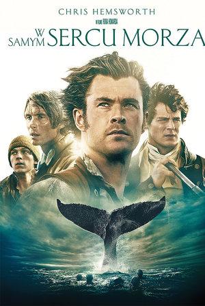 plakat filmu W samym sercu morza. Chris Hemsworth, Ron Howard.