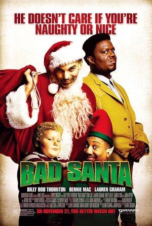 plakat filmu Zły Mikołaj, Bad Santa. Billy Bob Thornton
