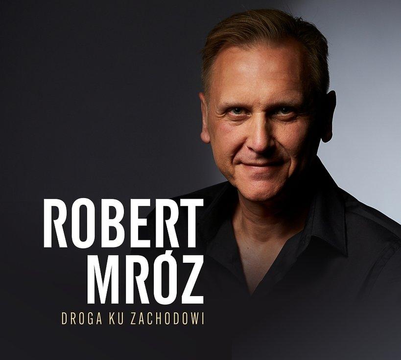 Robert Mróz okładka płyty Droga ku zachodowi