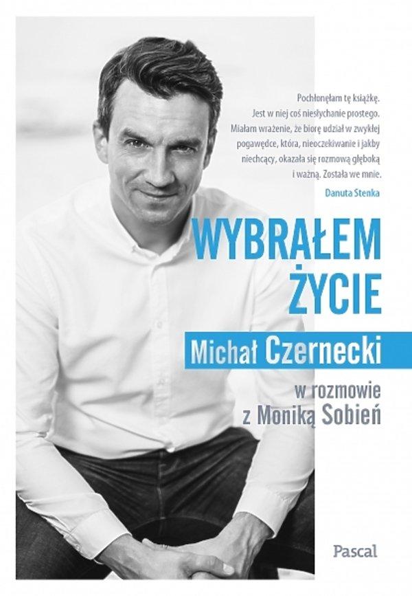 Wybrałem życie, książka Michał Czernecki