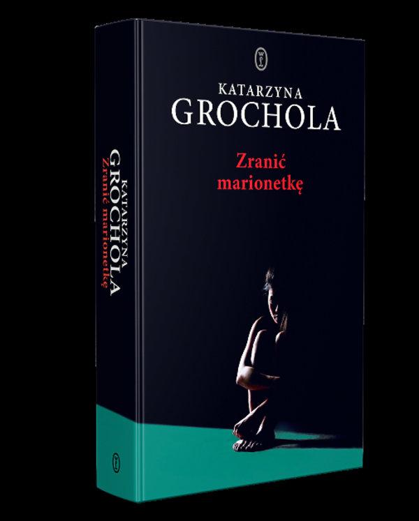 Zranić marionetkę, Katarzyna Grochola