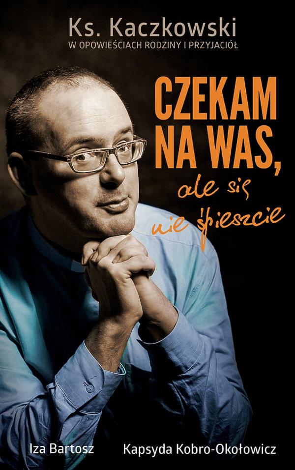 ks. Jan Kaczkowski, książki o księdzu Kaczkowskim