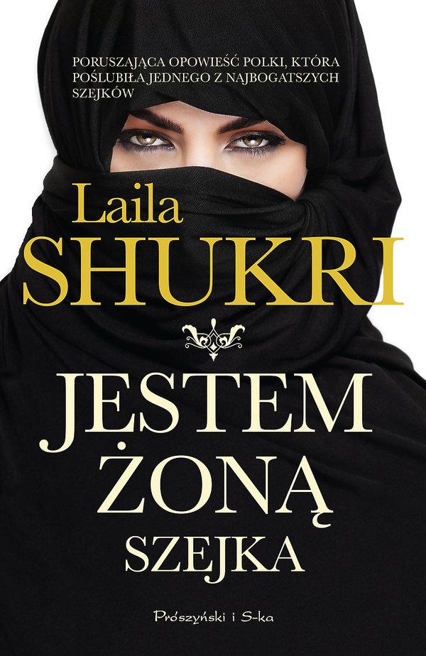 Laila Shukri, Jestem żoną szejka