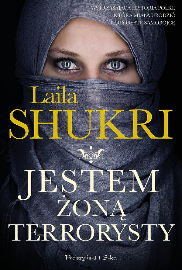 Laila Shukri, Jestem żoną terrorysty