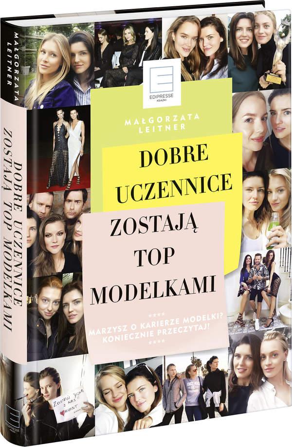 Małgorzata Leitner, Gosia Leitner, Dobre uczennice zostają Top modelkami