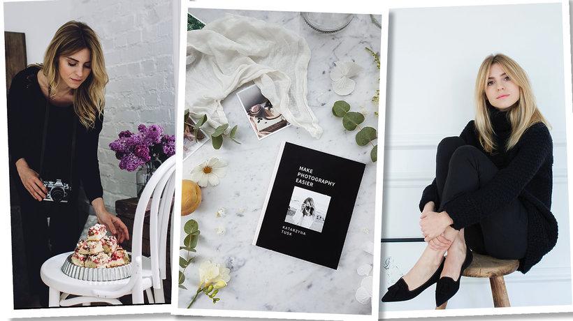 """Kasia Tusk napisała drugą książkę """"Make Photography Easier"""""""