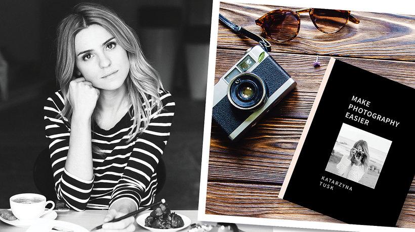 """Książka """"Make Photography Easier"""" autorstwa Kasi Tusk ukaże się we wrześniu 2017"""