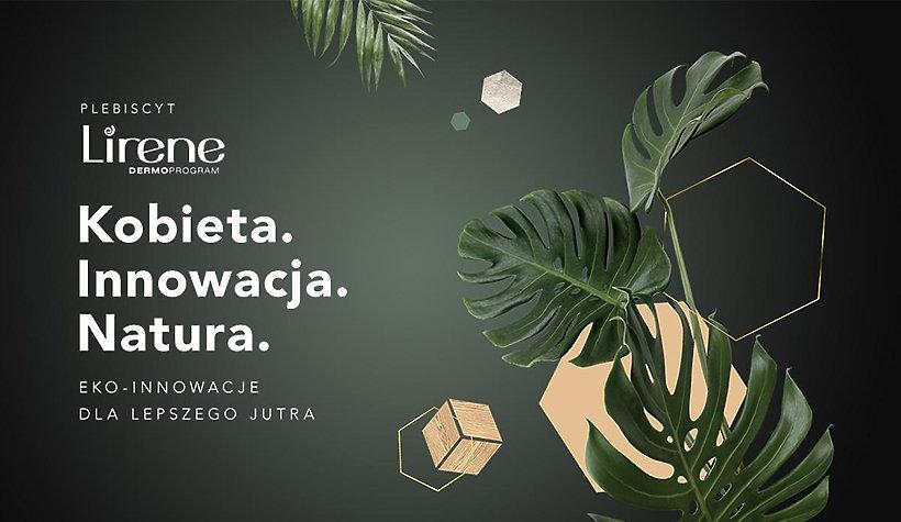 Plebiscyt Lirene: Kobieta. Innowacja. Natura.