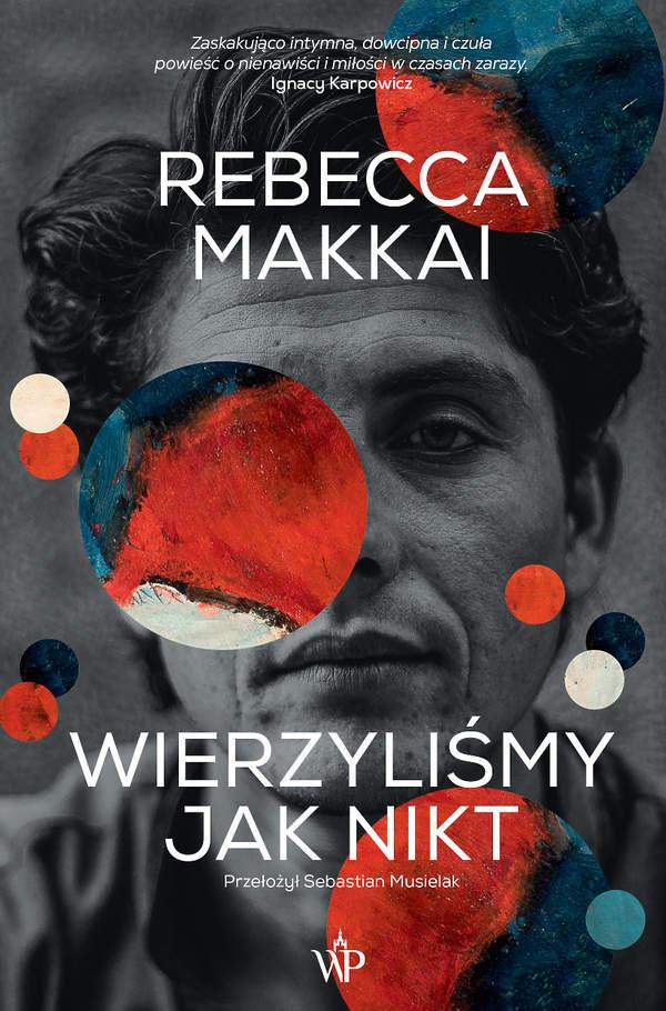Rebecca Makkai - Wierzylismy jak nikt