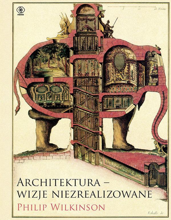 2018,Philip Wilkinson, Architektura – wizje niezrealizowane, Rebis