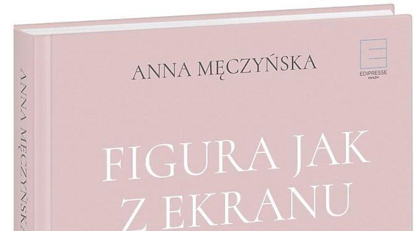 Anna Męczyńska, Figura jak z ekranu, Edipresse