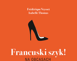 Frédérique Veysset, Isabelle Thomas, Francuski szyk. Na obcasach, Wydawnictwo Literackie