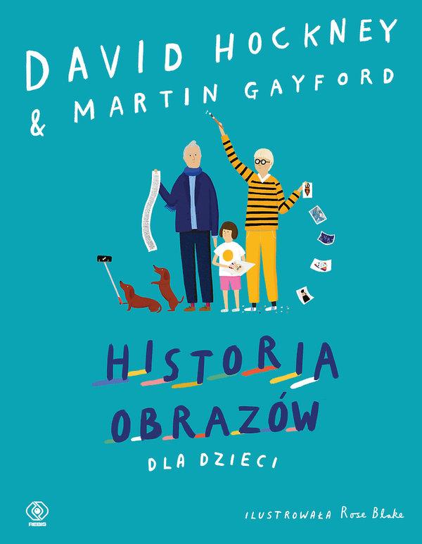 Książka David Hockney, Martin Gayford, Historia obrazów dla dzieci, Rebis