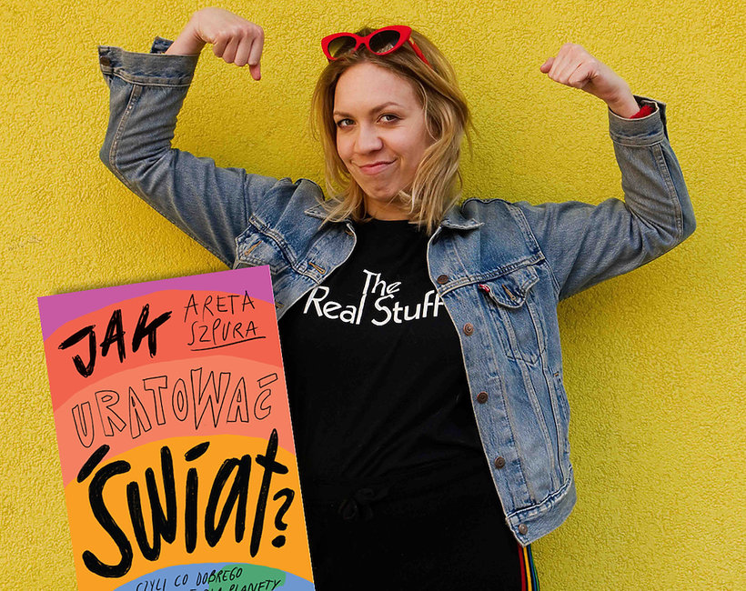 Książka Jak uratować świat? Areta Szpura, pierwsza w Polsce Poradnia Ekologiczna
