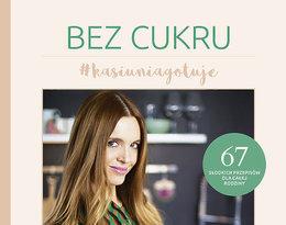 Książka kulinarna Katarzyna Burzyńska-Sychowicz, Bez cukru #kasiuniagotuje, Edipresse Polska