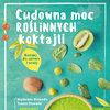 Książka kulinarna Magdalena Olszewska, Tomasz Olszewski, Cudowna moc roślinnych koktajli, Septem