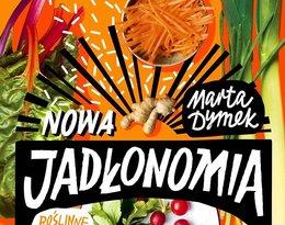 Książka kulinarna Marta Dymek, Nowa Jadłonomia, Marginesy
