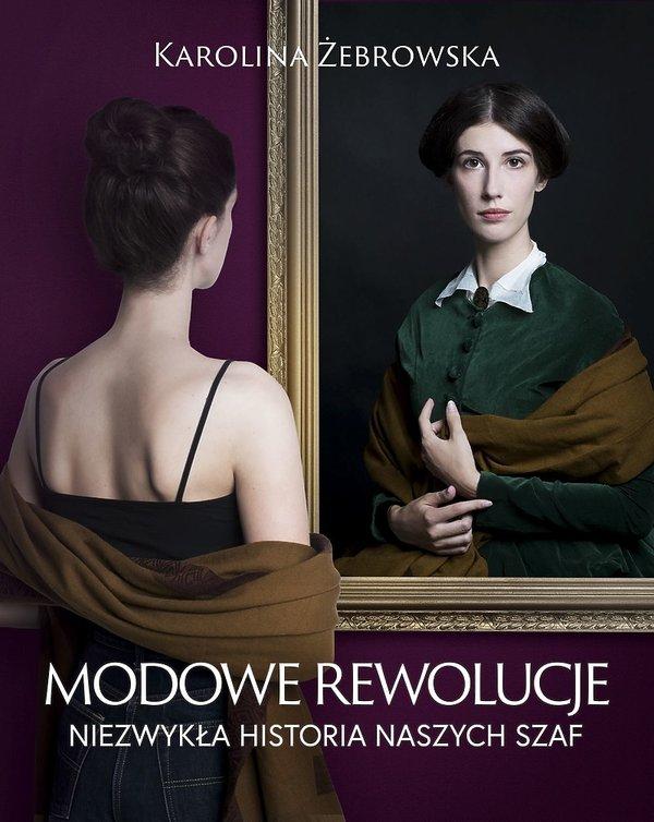 książki o modzie sztuce premiery jesień 2019 Modowe rewolucje niezwykła historia naszych szaf