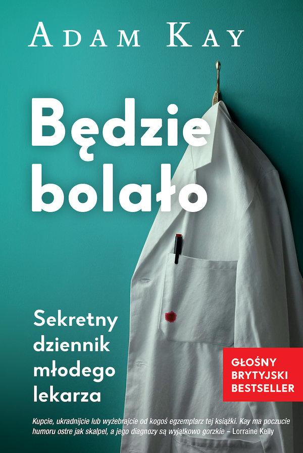 książki premiery jesień 2018, Adam Kay, Będzie bolało, Insignis